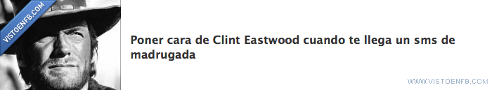 cara,clint,eastwood,madrugada,poner,sms