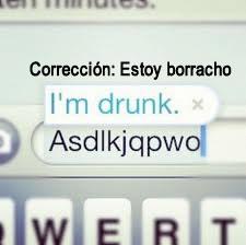 autocorreccioon,autocorrector,borracho,drunk,estoy,i'm,iphone