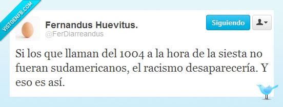 1004,FerDiarreandus,llamadas,movistar,racismo,siesta,sudamericanos