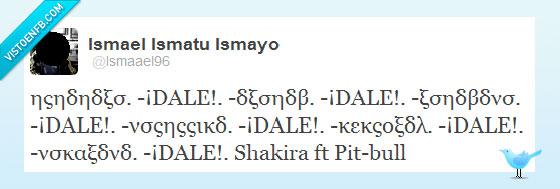 canciones,dale,griego,habla en parsel,pitbull,shakira