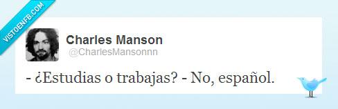 charles,España,español,estudia,manson,paro,trabaja,twitter