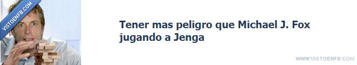 fail,jenga,michael J fox,peligro,temblar