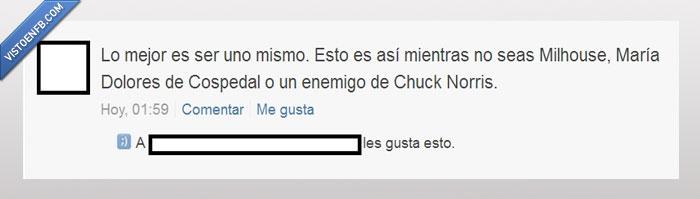 Chuck Norris.,Cospedal,Milhouse,Uno mismo