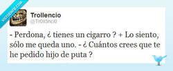 Enlace a ¿Tiene un cigarro? por @Tr0ll3nci0
