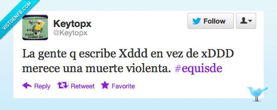 chat,equisde,escribe,gente,muerte,twitter,violenta,xD