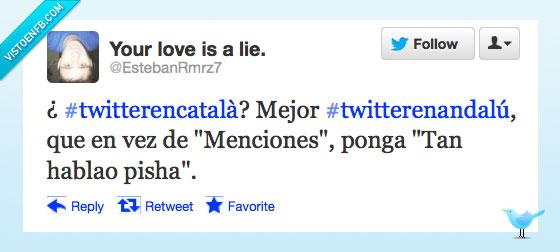 andalú,catalán,mencion,pisha,tan hablao,twitter