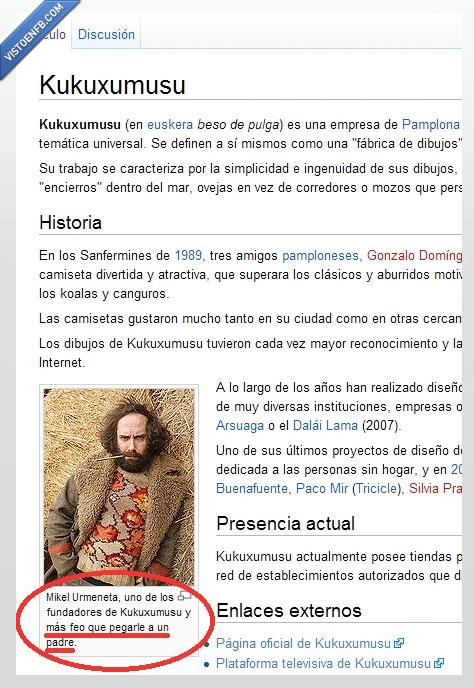 feo,foto,fundador,kukuxumusu,mikel urmeneta,padre,pegar,pie,tampoco hay pa tanto,wikipedia