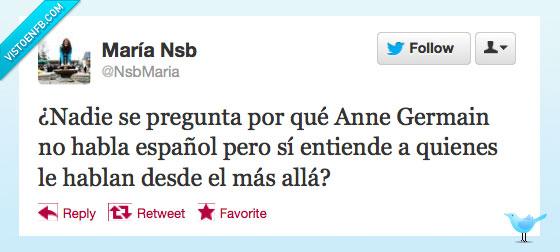 Anne Germain,español,idioma,mas alla de la vida,no cuadra,timo