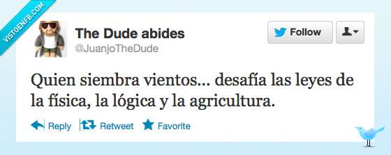 agricultura,física,lógica,refrán,viento