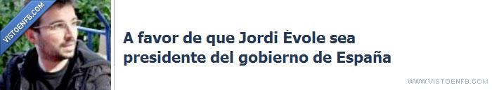 Jordi Évole,Política,PPSOE,Presidencia