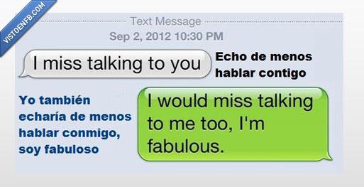 aléjate,conversaciones,I'm fabulous,por favor,soy fabuloso,whatsapp