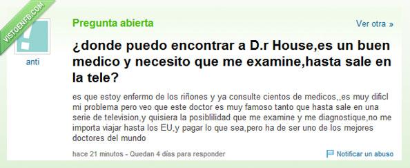 doctor,Dr. House,respuestas,yahoo