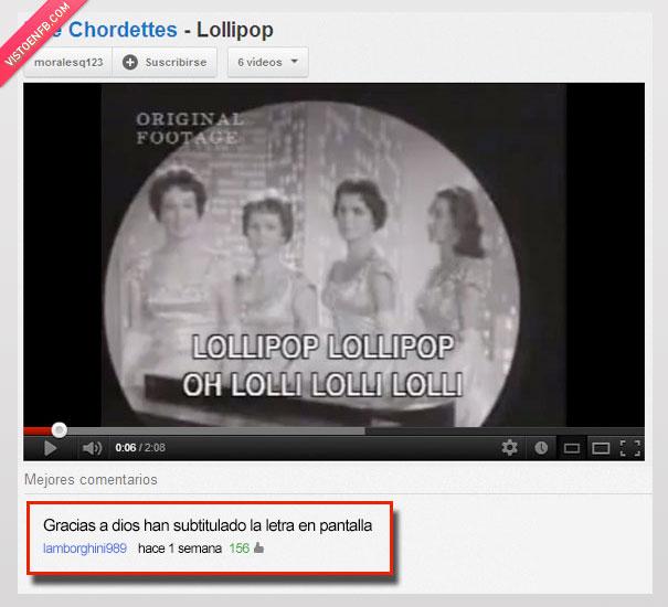 chodettes,lollipop,si no los llegan a poner no me entero,Substitulos,uuuhhh lolli lolli,youtube