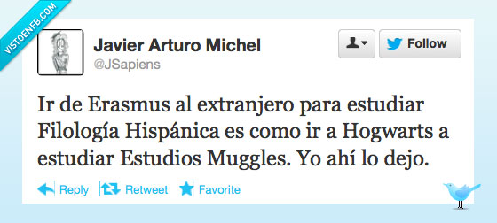 Erasmus,estudios muggles,filología hispánica,hogwarts,Señor Tenebroso- tienes un VEF gracias a mí- ahora déjame en libertad