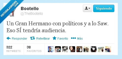 bootello,gran hermano,politicos,saw