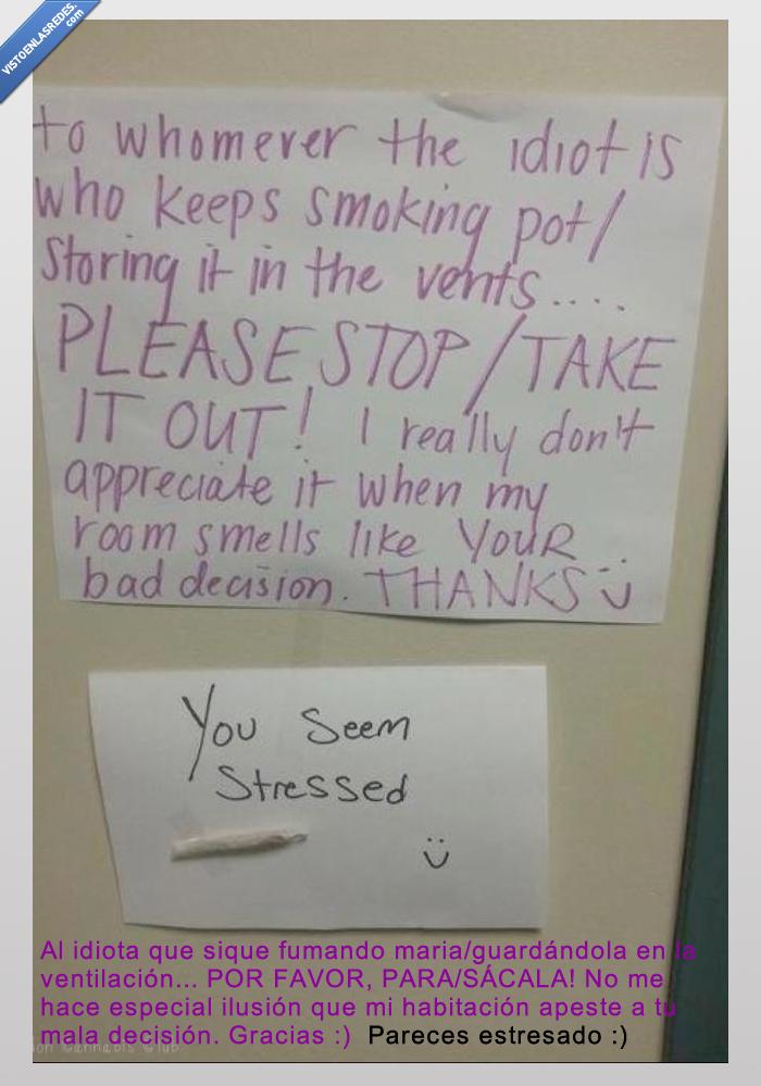 cartel,fumar,mala decision,maria,marihuana,olor,porro,queja,ventiacion