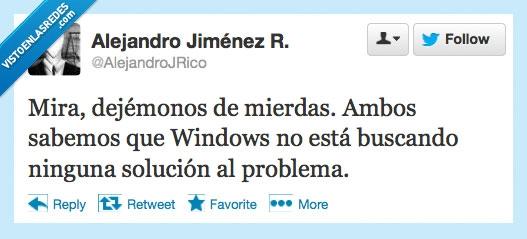 busca,dejemonos,mira,problema,S18,sabemos,solucion,windows