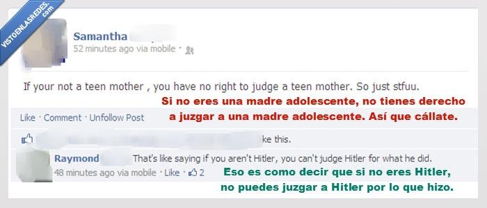 facebook,hitler,HUEHUEHUE,juzgar,madre adolescente,menudos modales,zas en toda la boca