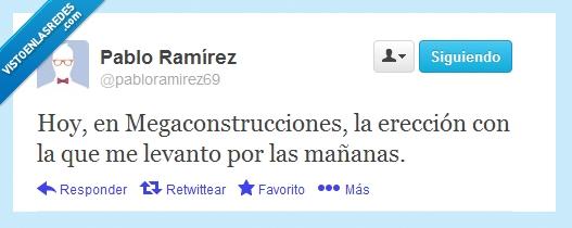 ereccion,hoy,mañanas,megaconstrucciones,twitter