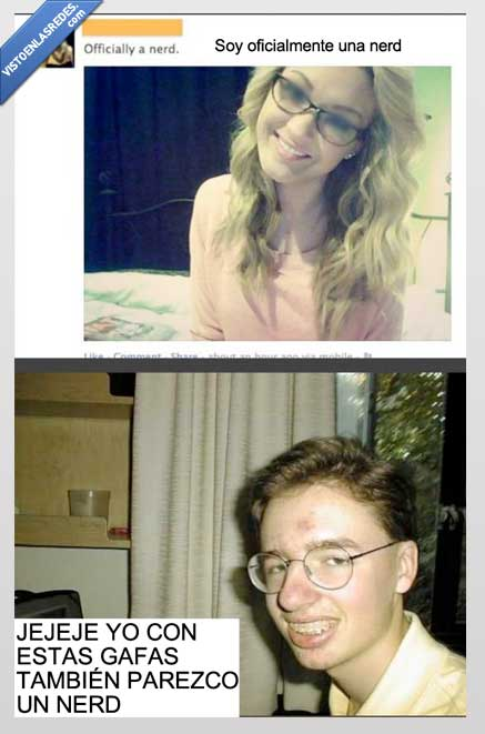 chica,frikazo,friki,gafas,nerd,pobre muchacho,real