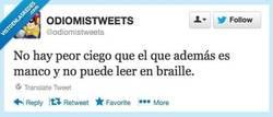 Enlace a El peor ciego... por @odiomistweets