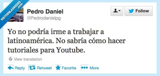 ir,latinos,trabajar,tutoriales,vivir,youtube