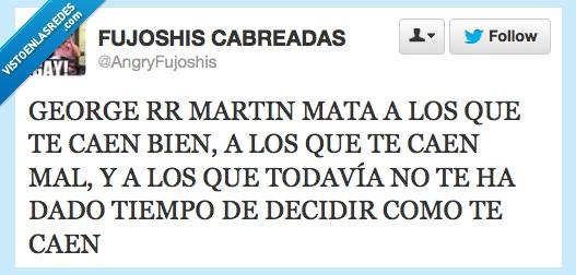 autor,Cancion de Hielo y Fuego,George RR Martin,Juego de Tronos,matar,twitter