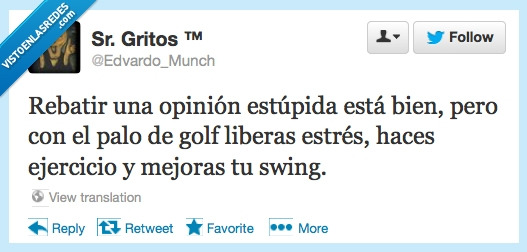 estupida,hostia,mejoras,opinion,palazo en la mollera,palo de golf,rebatir,swing