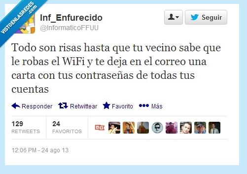 365685 - TÚ sigue robando Wifi, sigue... por @informaticoFFUU