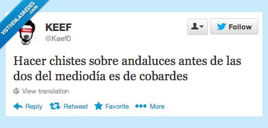 andaluces,andalucia,andaluz,chiste,cobarde,hora,mediodia,siesta,valiente