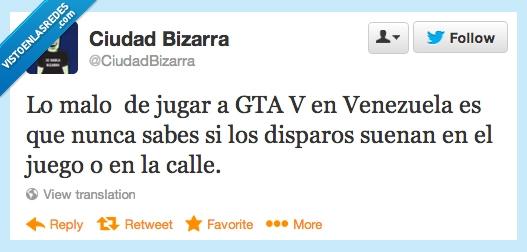 calle,disparos,GTA V,juego,miedo,real,twiter,Venezuela