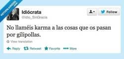 Enlace a No llaméis karma por @idio_singracia