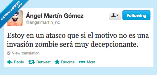 angel martin,apocalipsis,atasco,decepcionante,invacion,motivo,zombie