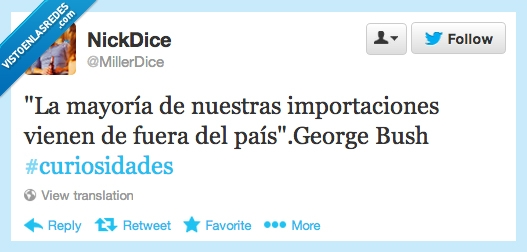 George Bush,importación,país,Perla,presidente,USA,vaya frasecita