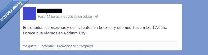 anochecer,delincuentes,España,estado,facebook,Gotham City,vergüenza ajena