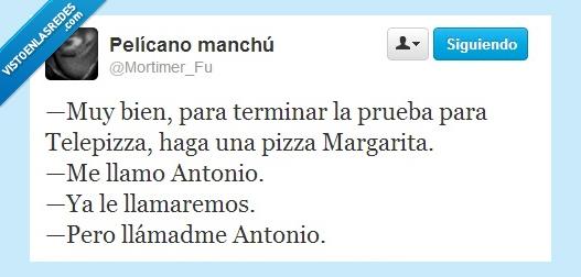 Antonio,El secreto está en la masa,Llamar,Margarita,Nombre,Pizza