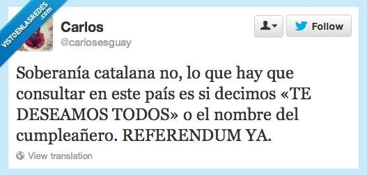 cancion,cantar,catalán,consenso,cumpleaños,españa,independencia,nombre,referendum,te deseamos todos