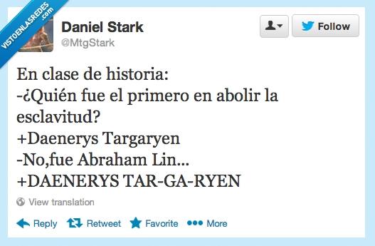 abolir,abraham lincoln,Canción de hielo y fuego,Daenerys Targaryen,esclavitud,Juego de tronos,khaleesi