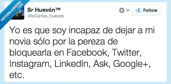 bloquear,dejar,Facebook,incapaz,Instagram,novia,Twitter,¡TIENE NOVIA!