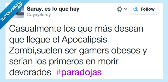 gamers,gordos,morir,paradojas,twitter,zombis