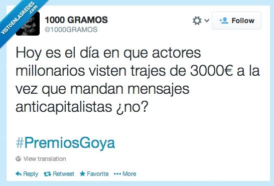 actores,anticapitalista,caros,Goya,mensajes,millonarios,premios,trajes