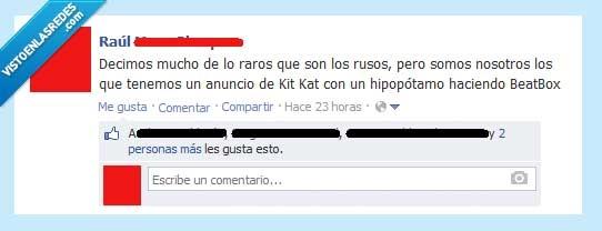 absurdo,BeatBox,en serio,España,hipopótamo,Kit kat,le voy a pegar,raro,Rusia