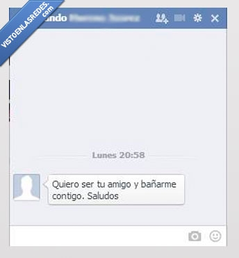 amigo,bañarme,chat facebook,contigo,desconocido,quiero,ser