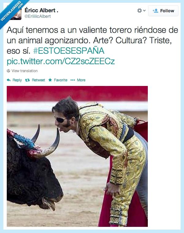 @EriiiiicAlbert,antitaurino,españa,taurino,vergüenza