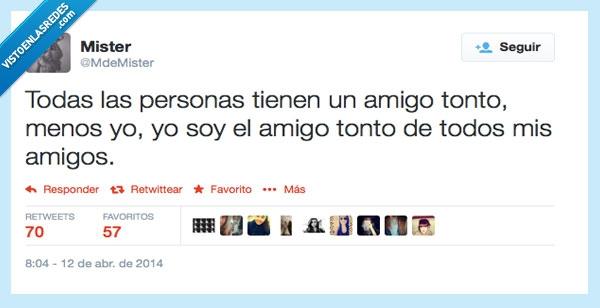 Amigo tonto,Amigos,ForeverAlone,Sin Amigos,Twitter