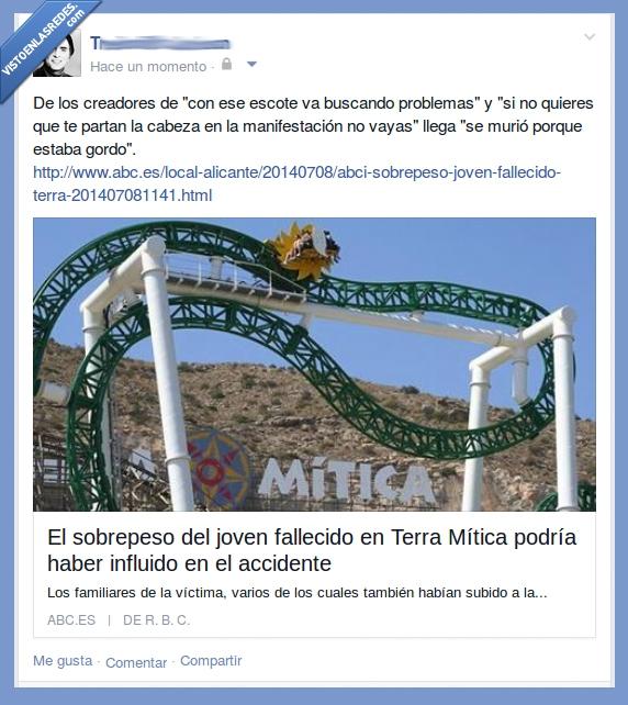 Accidente,atracción,Criminalización de la Víctima,Desfalco,Gordofobia,Muerte,Parque temático,Partido Popular,Terra Mítica