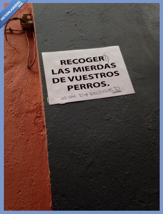 calle,cartel,corrección,corregir,imperativo,perro,que fina la gente del barrio,recoged,recoger