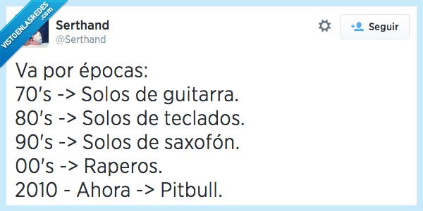 00,2010,70,80,90,actualidad,bridge,canciones,decada,epoca,pitbull,verso especial