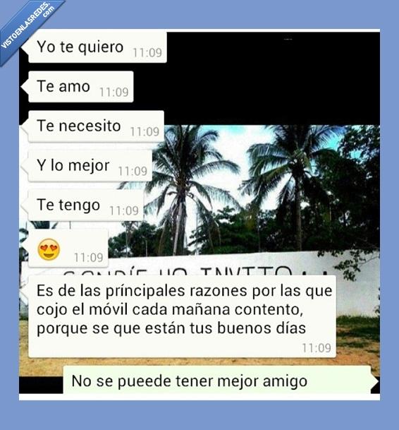 amigo,amor,buenos dias,friendzone,mejor,querer,quiero,whatsapp