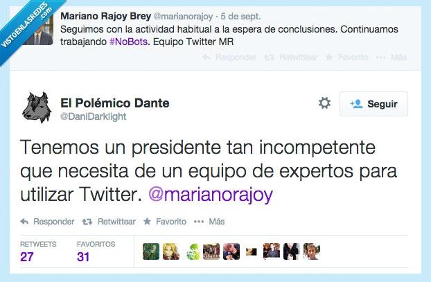 Equipo,Incompetente,Presidente,Rajoy,seguidores falsos,Twitter
